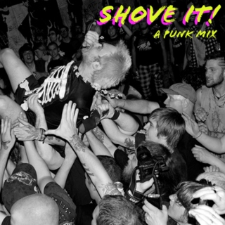 SHOVE IT! A Punk Mix