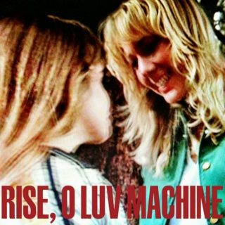 RISE, O LUV MACHINE