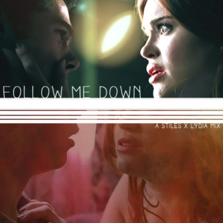 Follow Me Down: A Stydia Mix