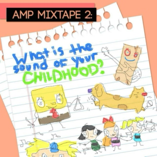 AMP 2013 Mixtapes 2: Sound of your Childhood