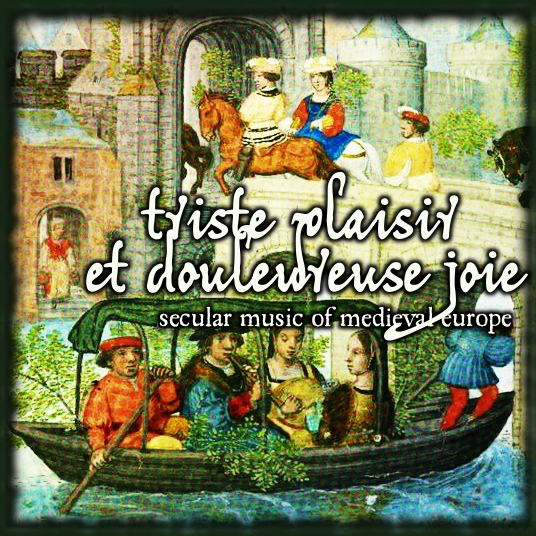 triste plaisir et douleureuse joie: secular music from medieval europe