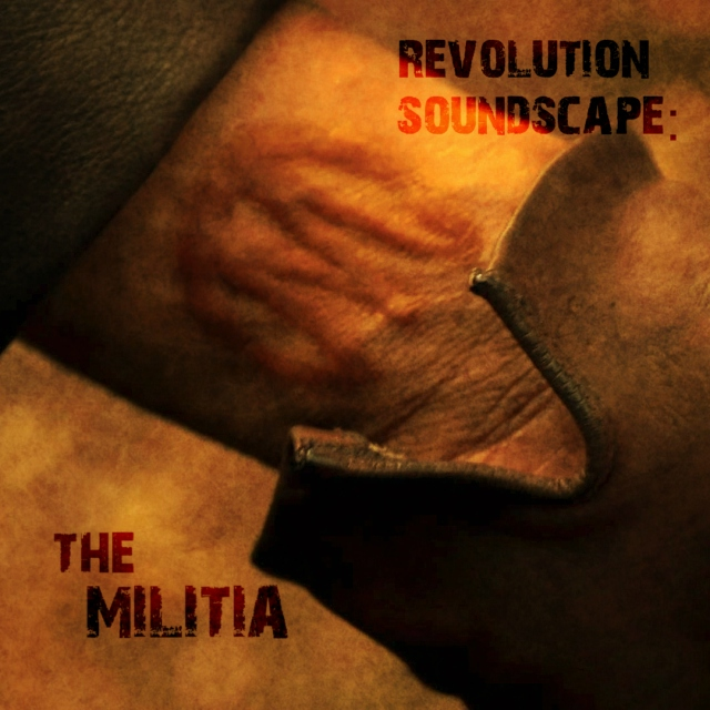 Revolution Soundscape: The Militia