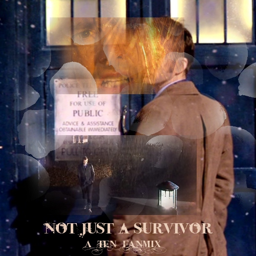Not Just A Survivor {A Tenth Doctor Fanmix}