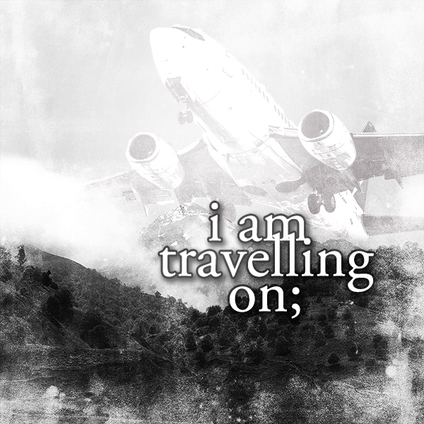i am travelling on;