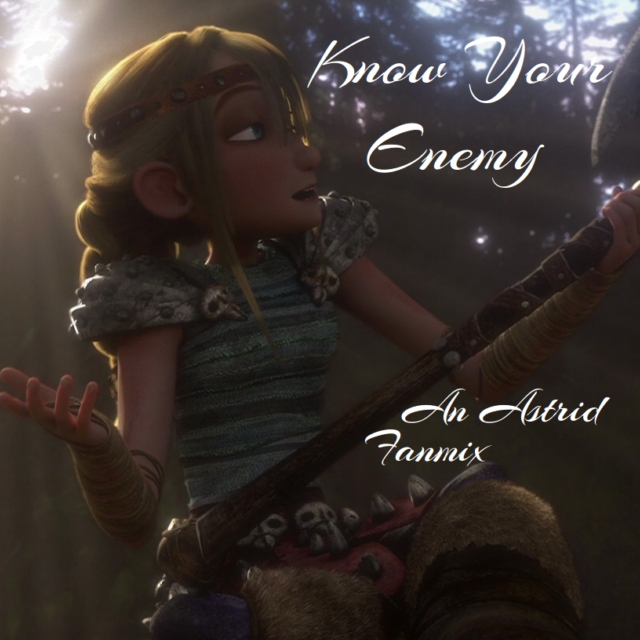 Know Your Enemy - An Astrid Fanmix