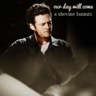 our day will come; a shevine fanmix