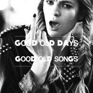 good old days, good old songs.