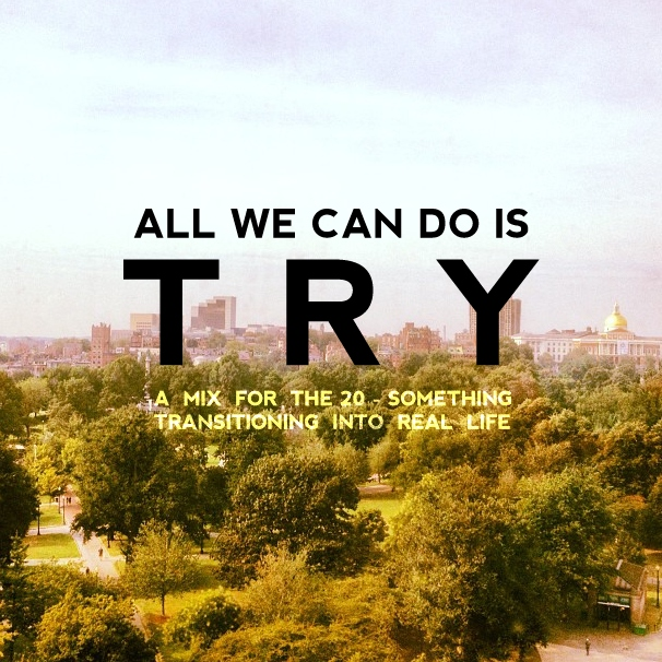 all we can do is try