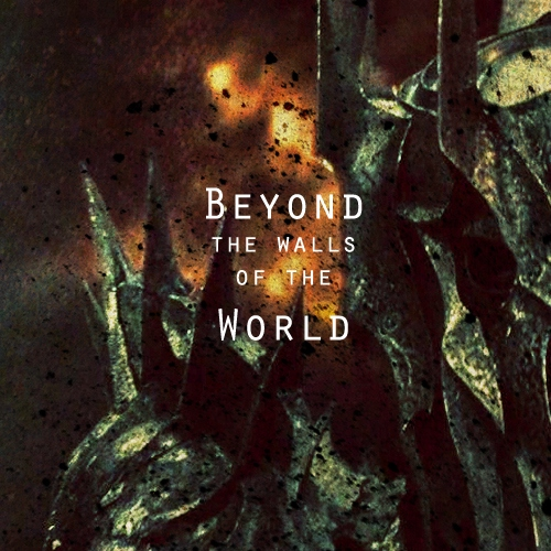 Beyond the Walls of the World