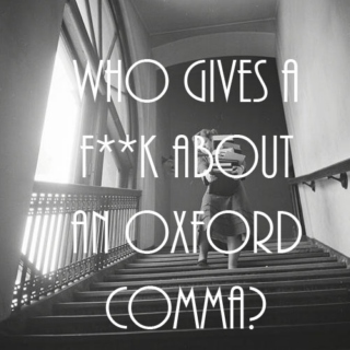 who gives a f*** about an oxford comma