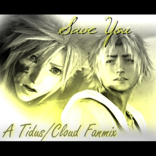 Save You (Tidus/Cloud)