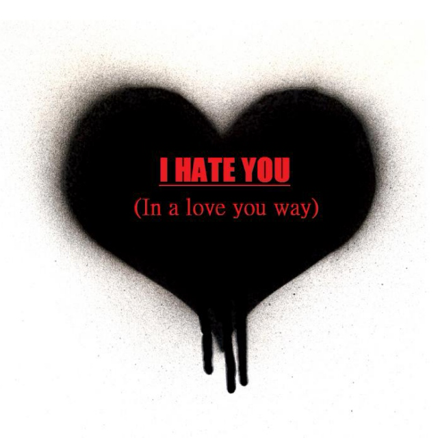 I Hate You In A Love You Way (Mooseley)