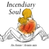 Incendiary Soul