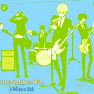 THE GOLDEN MIX ~J-Music Ed~