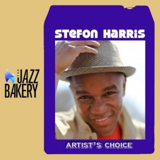 Stefon Harris: Artist's Choice
