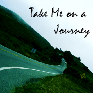 Take Me On A Journey