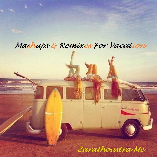 Mashups & Remixes For Vacation