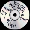 you are the only thing in life that i got right