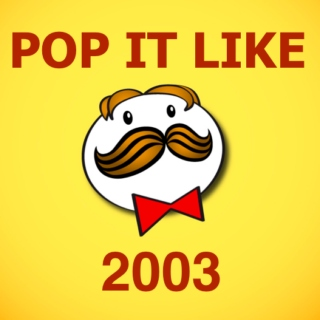 Pop It Like 2003