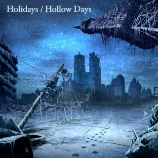 Holidays / Hollow Days
