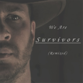 We Are Survivors (Remixed)