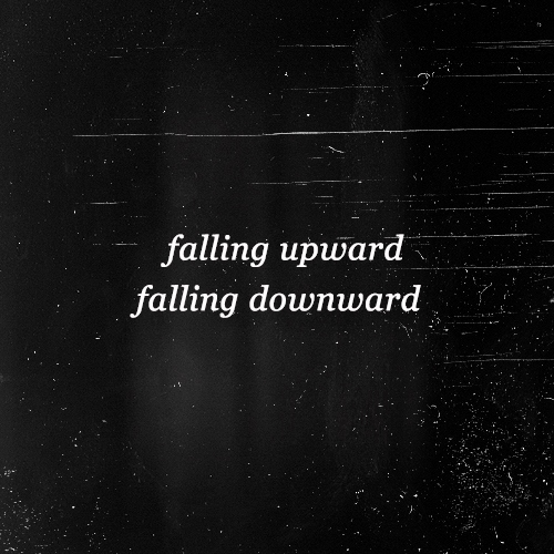 Falling Upward Falling Downward