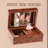 Music Box Covers