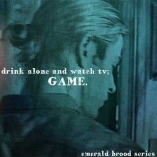 drink alone and watch tv { emerald brood series }