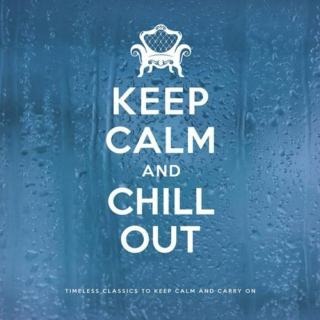 Keep Calm & Chill Out