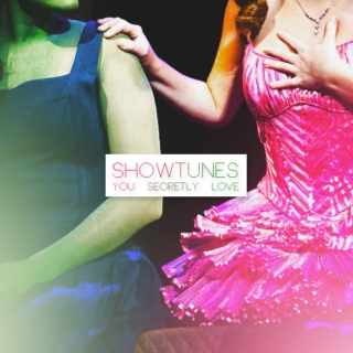 showtunes you secretly love