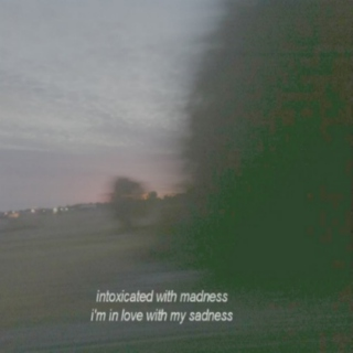 intoxicated sadness