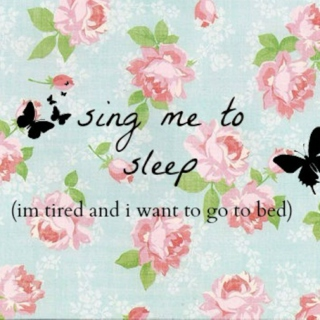 sing me to sleep ♡
