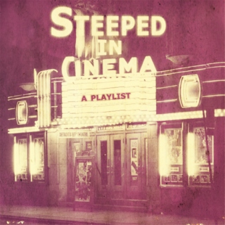 Steeped in Cinema
