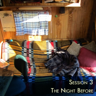 Session 3 - The Night Before
