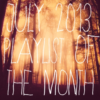 playlist of the month   july 2013