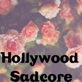Hollywood Sadcore