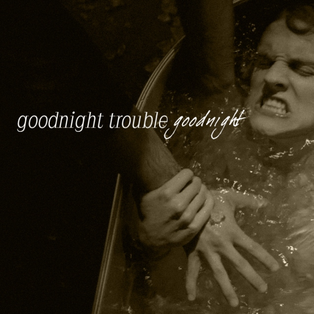 goodnight trouble;;a scisaac mix