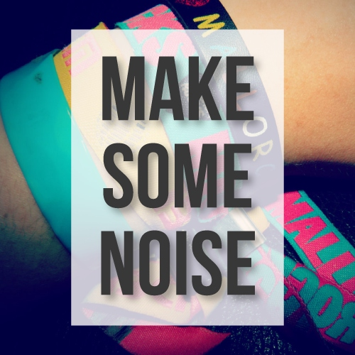 MAKE SOME NOISE • 2