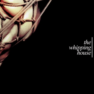 The Whipping House