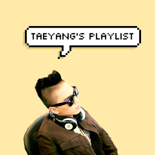 Taeyang's playlist