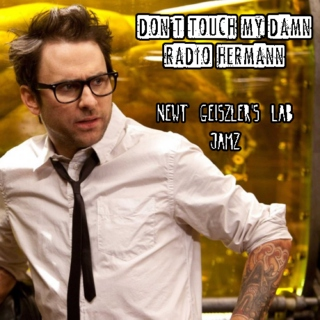 Don't Touch my Damn Radio, Hermann: Newt's Lab Jamz