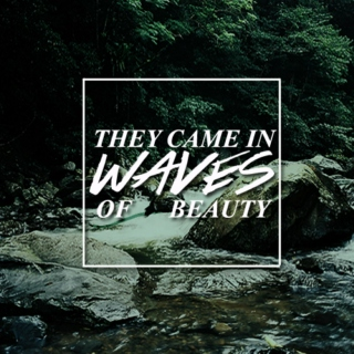 they came in waves of beauty
