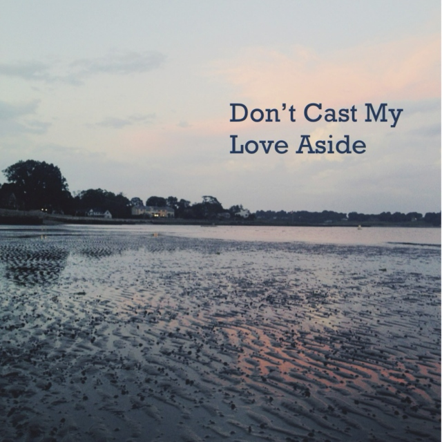 Don't Cast My Love Aside