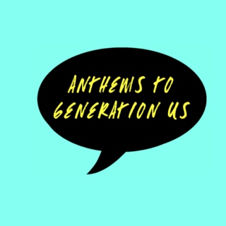 ANTHEMS TO GENERATION US