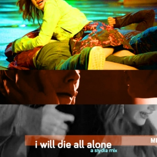 i will die all alone