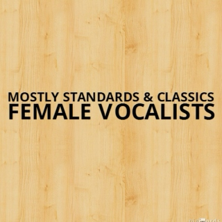 Mostly Standards & Classics - Female Vocalists