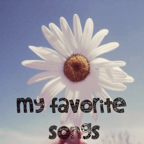 fav songs