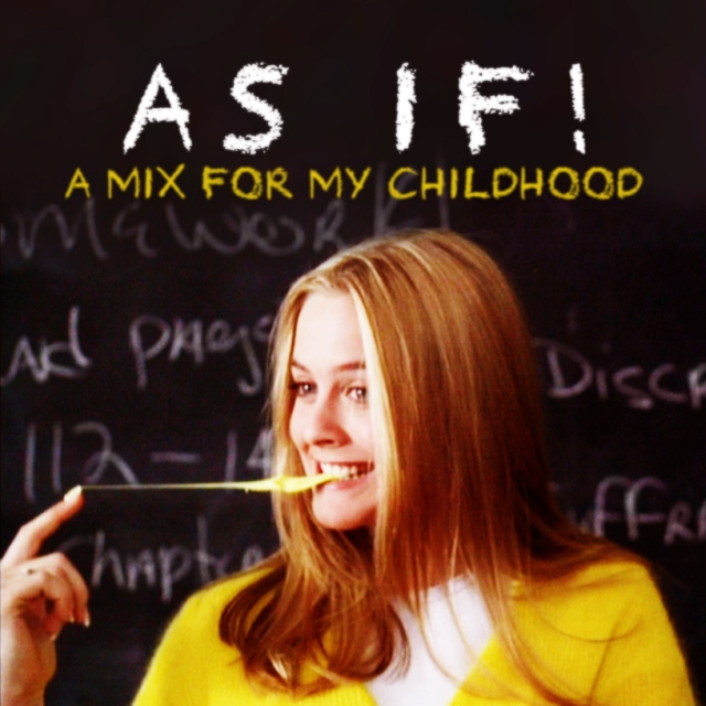 as if! (a mix for my childhood)