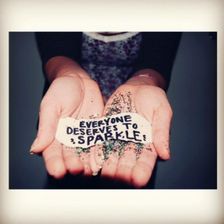 Everyone Deserves To Sparkle