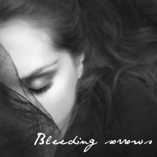 Bleeding sorrows